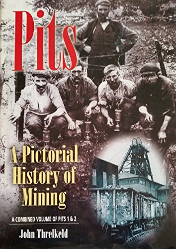 Pits - a Pictorial History: John Threlkeld