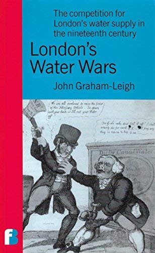 9781903427026: London's Water Wars: The Competition for London's Water Supply in the Nineteenth Century