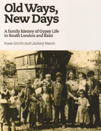 9781903427453: Old Ways, New Days: A Family History of Gypsy Life in South London and Kent