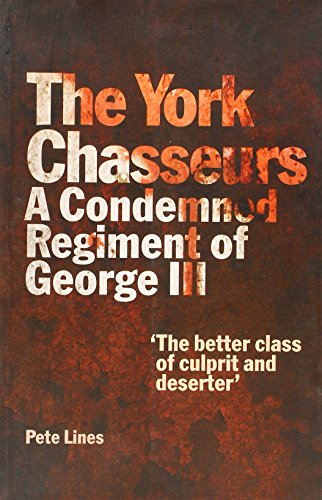 9781903427507: The York Chasseurs: A Condemned Regment of George III