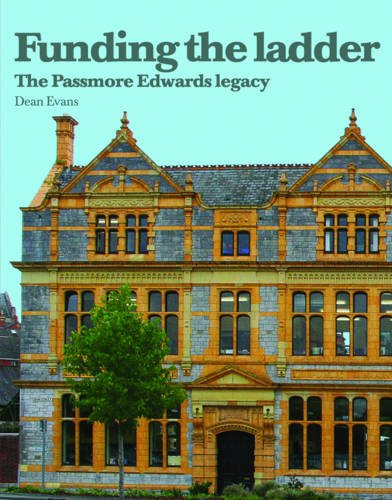 9781903427668: Funding the Ladder: The Passmore Edwards Legacy