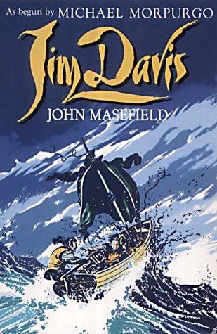 Jim Davis : A High-Sea Adventure: John Masefield; Michael