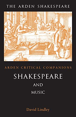 9781903436189: Shakespeare And Music: Arden Critical Companions