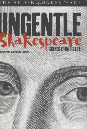 9781903436264: Ungentle Shakespeare: Scenes from his Life (Arden Shakespeare Library)