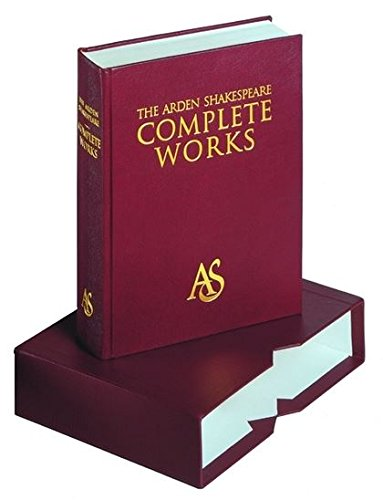 The Arden Shakespeare Complete Works (Arden Shakespeare): Shakespeare, William