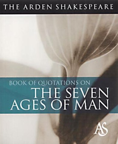 9781903436523: The Arden Shakespeare Book of Quotations on the Seven Ages of Man