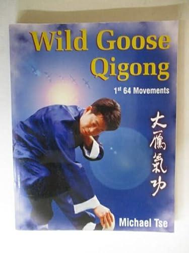 9781903443019: Wild Goose Qigong: 1st 64 Movements