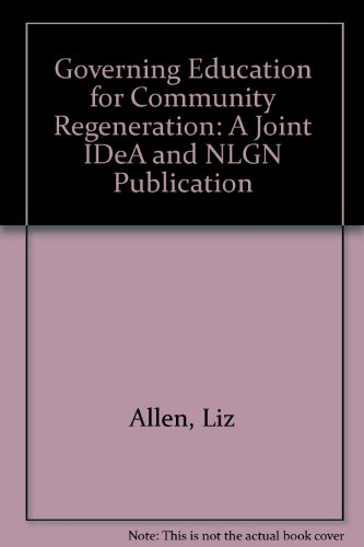 Governing Education for Community Regeneration: A Joint IDeA and NLGN Publication (Paperback): Liz ...