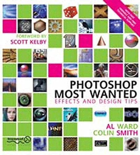 Photoshop Most Wanted: Effects and Design Tips: Al Ward, Colin