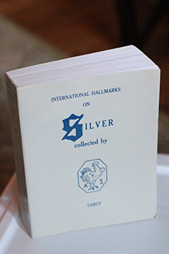International Hallmarks on Silver: Collected by Tardy: Tardy, Maurice Lengelle