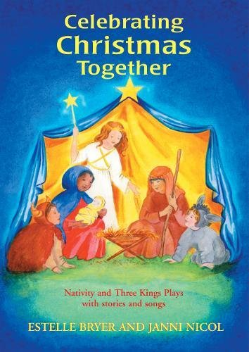 9781903458204: Celebrating Christmas Together: Nativity and Three Kings Plays with Stories and Songs (Festivals and the Seasons)