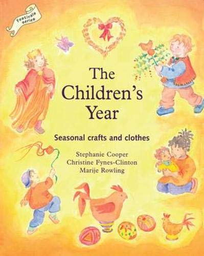 The Children's Year: Seasonal Crafts and Clothes (Festivals (Hawthorn Press)): Cooper, ...