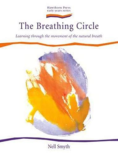 9781903458648: The Breathing Circle: Learning through the Movement of the Natural Breath (Early Years)