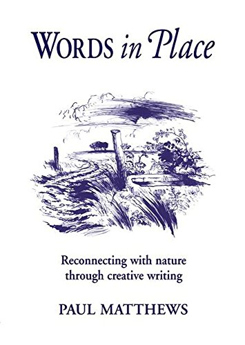 9781903458693: Words in Place: Reconnecting to Nature Through Creative Writing: Reconnecting with Nature Through Creative Writing (Steiner/Waldorf Learning Resources)