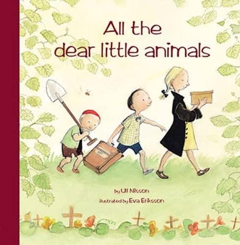 All the Dear Little Animals (Hawthorn Children's: Ulf Nilsson