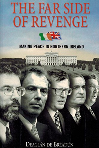 9781903464014: The Far Side of Revenge: Making Peace in Northern Ireland