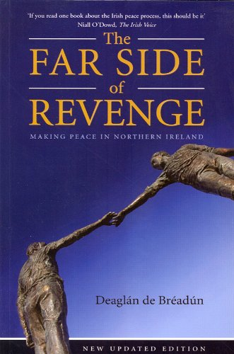 9781903464021: The Far Side of Revenge: Making Peace in Northern Ireland