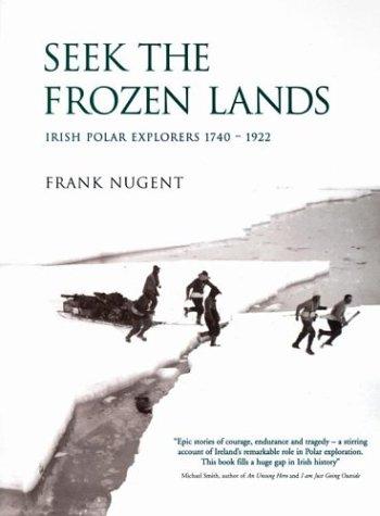 9781903464243: Seek the Frozen Lands: Irish Polar Explorers 1740-1922