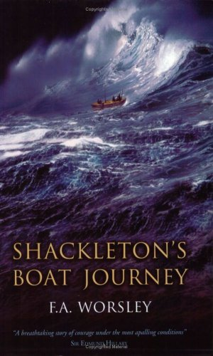 Shackleton's Boat Journey: Frank Arthur Worsley