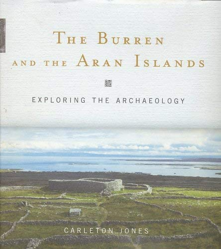 9781903464618: The Burren And The Aran Islands: Exploring The Archaeology