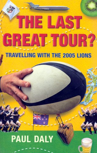9781903464939: The Last Great Tour?: Travelling with The 2005 Lions