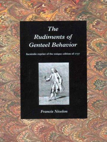 9781903470107: The Rudiments of Genteel Behaviour: Facsimile Reprint of the Unique Edition of 1737