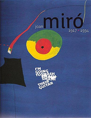 9781903470220: Joan Miró 1917–1934: I'm Going to Smash their Guitar