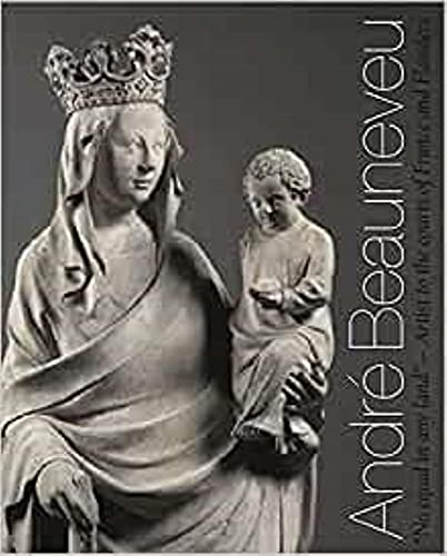 9781903470664: André Beauneveu: Artist to the Courts of France and Flanders
