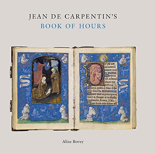 Jean de Carpentin'S Book of Hours: Bovey. Alixe/