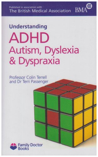 9781903474273: Understanding ADHD Autism, Dyslexia and Dyspraxia (Family Doctor Books)