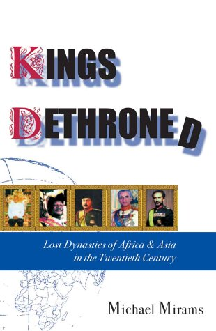 9781903489475: Kings Dethroned: Lost Dynasties of Africa and Asia in the Twentieth Century