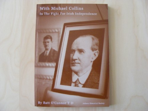 With Michael Collins in the Fight for: O'CONNOR, Batt