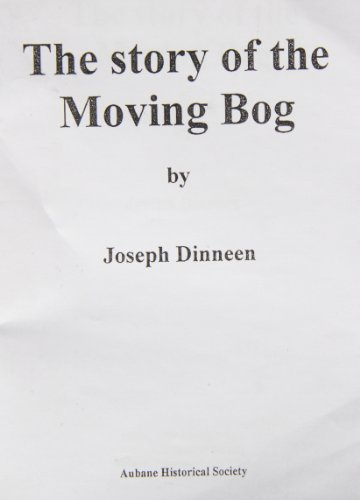 The Story of the Moving Bog: Joseph Dinneen