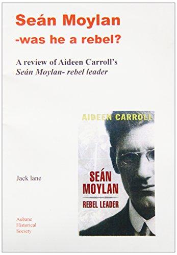 9781903497616: Sean Moylan: Was He a Rebel?