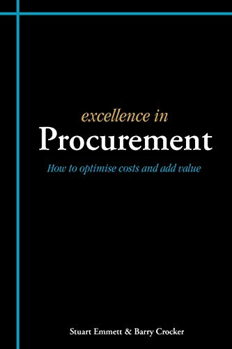 9781903499405: Excellence In Procurement: How To Optimise Costs And Add Value (Excellence In... Series)