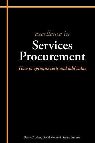 Excellence in Services Procurement: How to Optimise Costs and Add Value: Stuart Emmett