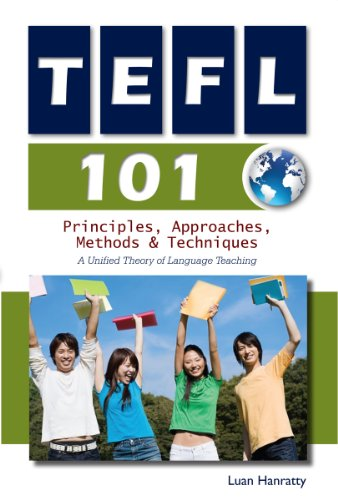 9781903499580: TEFL 101: Principles, Approaches, Methods & Techniques: A Unified Theory of Language Teaching
