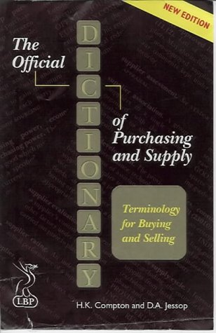 The Official Dictionary of Purchasing and Supply: Jessop, David, Compton,