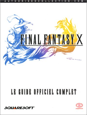 9781903511350: Final Fantasy X: Le Guide Officiel Complet [The Official Strategy Guide] French Edition ISBN 1-903511-35-6 / 9781903511350