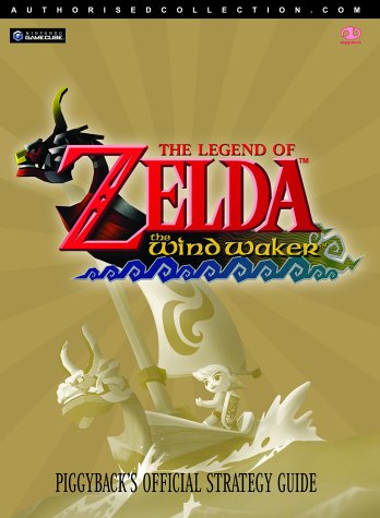 The Legend of Zelda: The Wind Waker - Official Strategy Guide (Authorised Collection S.)