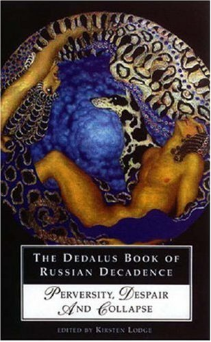 9781903517604: The Dedalus Book of Russian Decadence: Perversity, Despair and Collapse