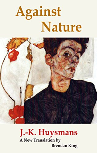 Against Nature: ( A rebours) (Decadence from: J.-K. Huysmans