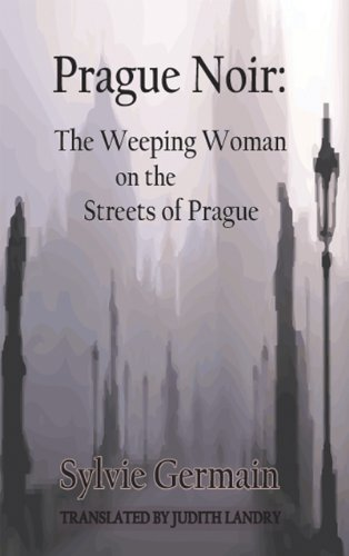 The Weeping Woman on the Streets of Prague