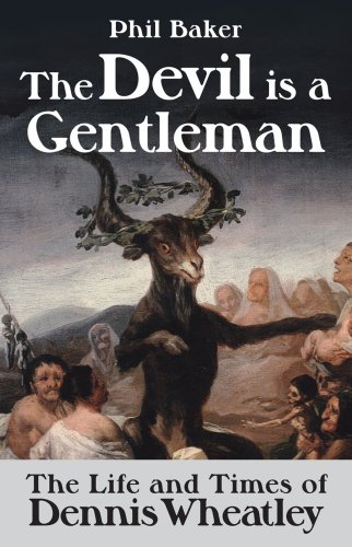 9781903517758: The Devil is a Gentleman: The Life and Times of Dennis Wheatley (Dark Masters)