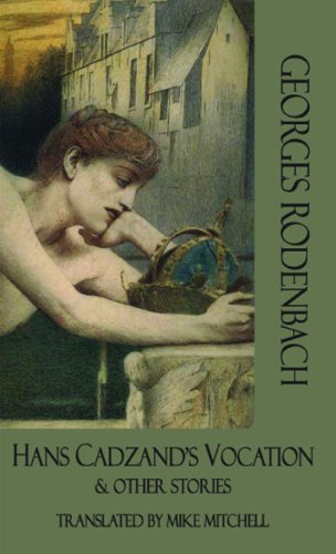 Hans Cadzand's Vocation and Other Stories (Dedalus European Classics): Rodenbach, Georges