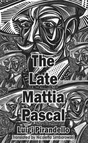 The Late Mattia Pascal (Dedalus European Classics): Luigi Pirandello, Nicoletta Simborowski (...