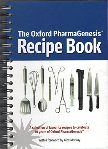 9781903539071: The Oxford PharmaGenesis Recipe Book: A Selection of Favourite Recipe to Celebrate 10 Years of Oxford PharmaGenesis