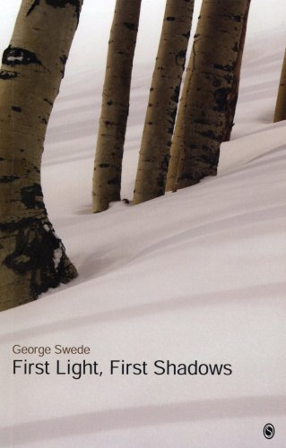 First Light, First Shadows: George Swede