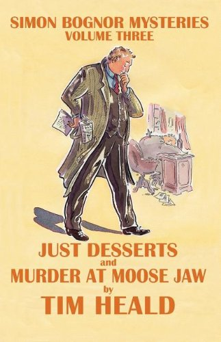 9781903552285: Just Deserts & Murder at Moose Jaw; Omnibus Three (Simon Bognor mysteries)