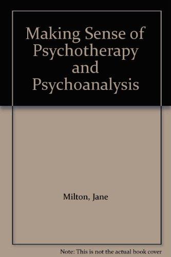 9781903567555: Making Sense of Psychotherapy and Psychoanalysis